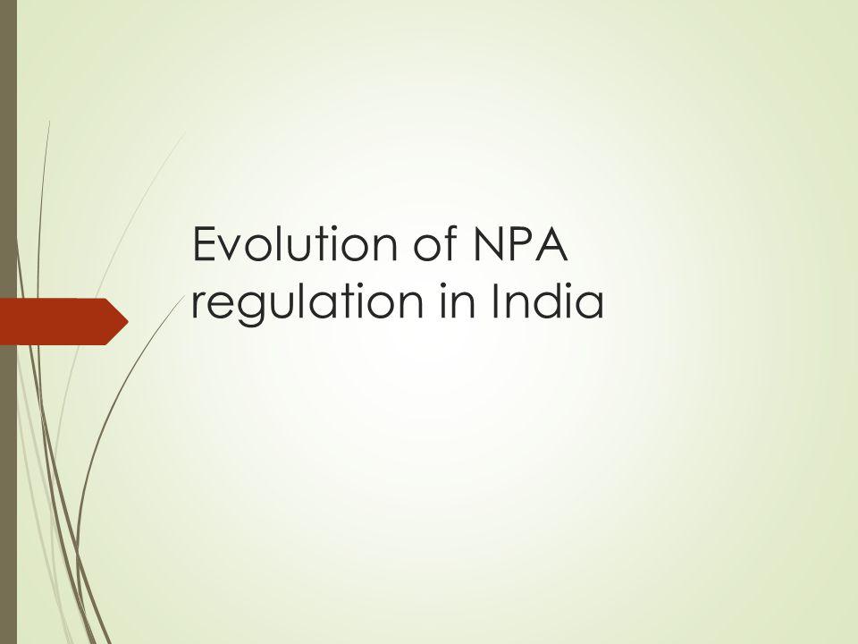 Evolution of NPA regulation in India