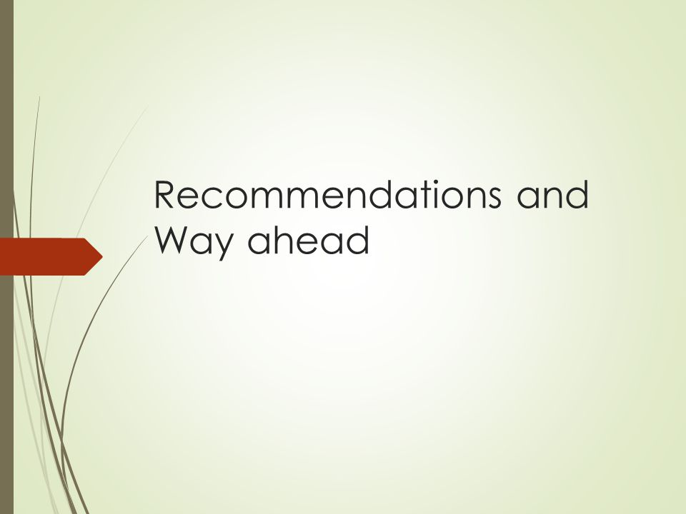 Recommendations and Way ahead