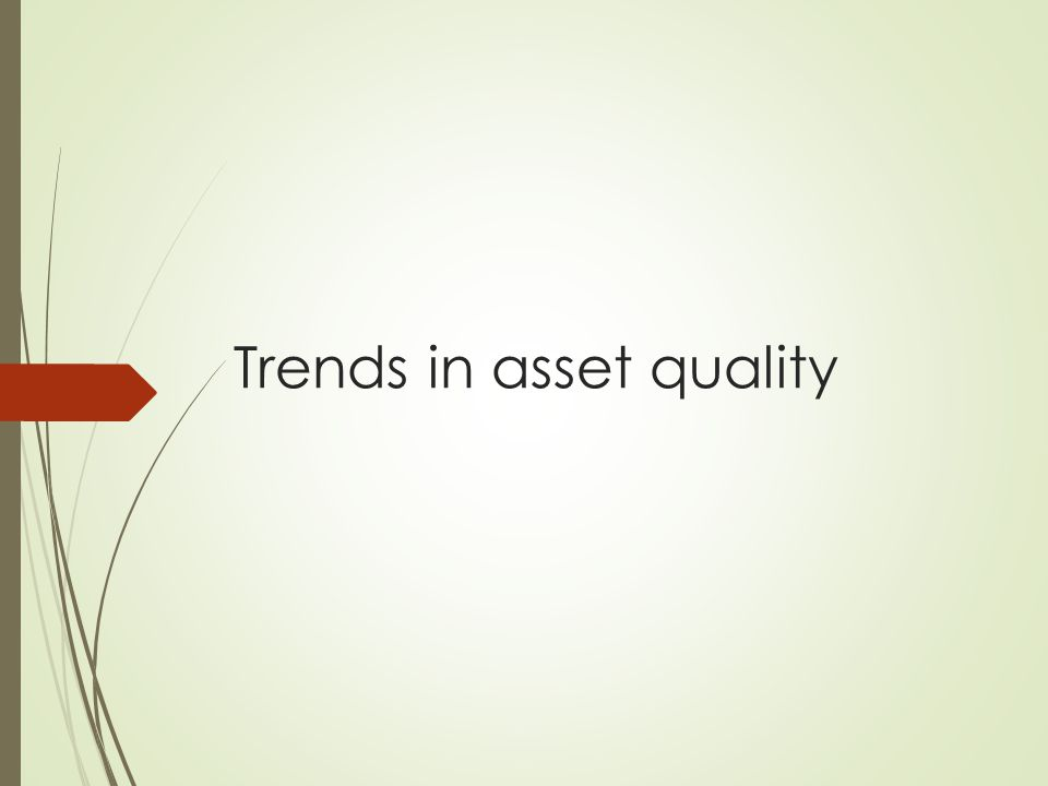 Trends in asset quality