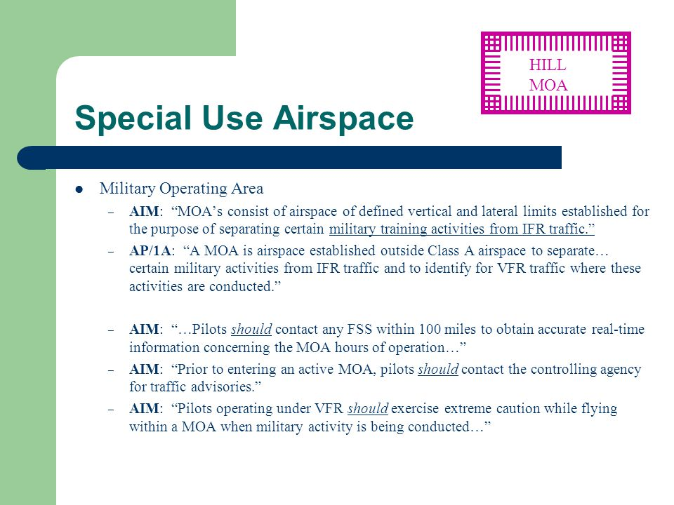 "Special Use Airspace Military Operating Area – AIM: ""MOA's consist of airspace of defined vertical and lateral limits established for the purpose of s"