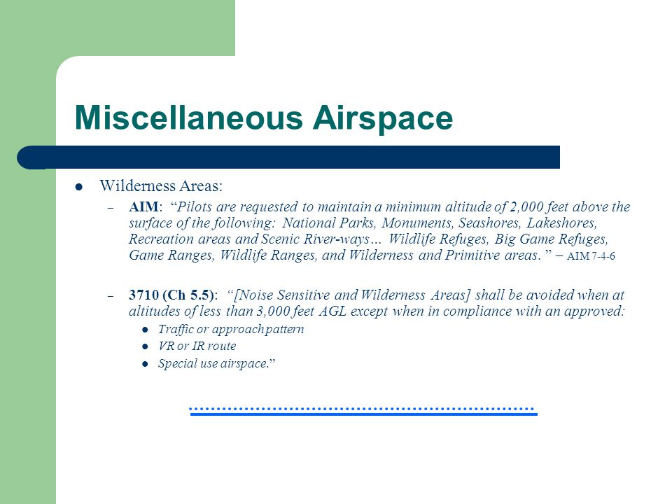 "Miscellaneous Airspace Wilderness Areas: – AIM: ""Pilots are requested to maintain a minimum altitude of 2,000 feet above the surface of the following:"