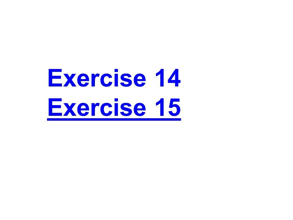 Exercise 14 Exercise 15