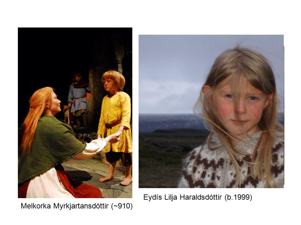 Eydís Lilja Haraldsdóttir (b.1999) Melkorka Myrkjartansdóttir (~910)