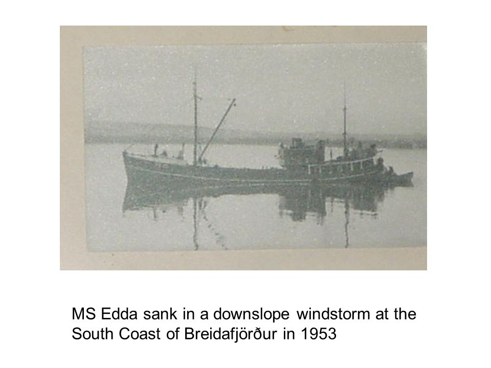 MS Edda sank in a downslope windstorm at the South Coast of Breidafjörður in 1953
