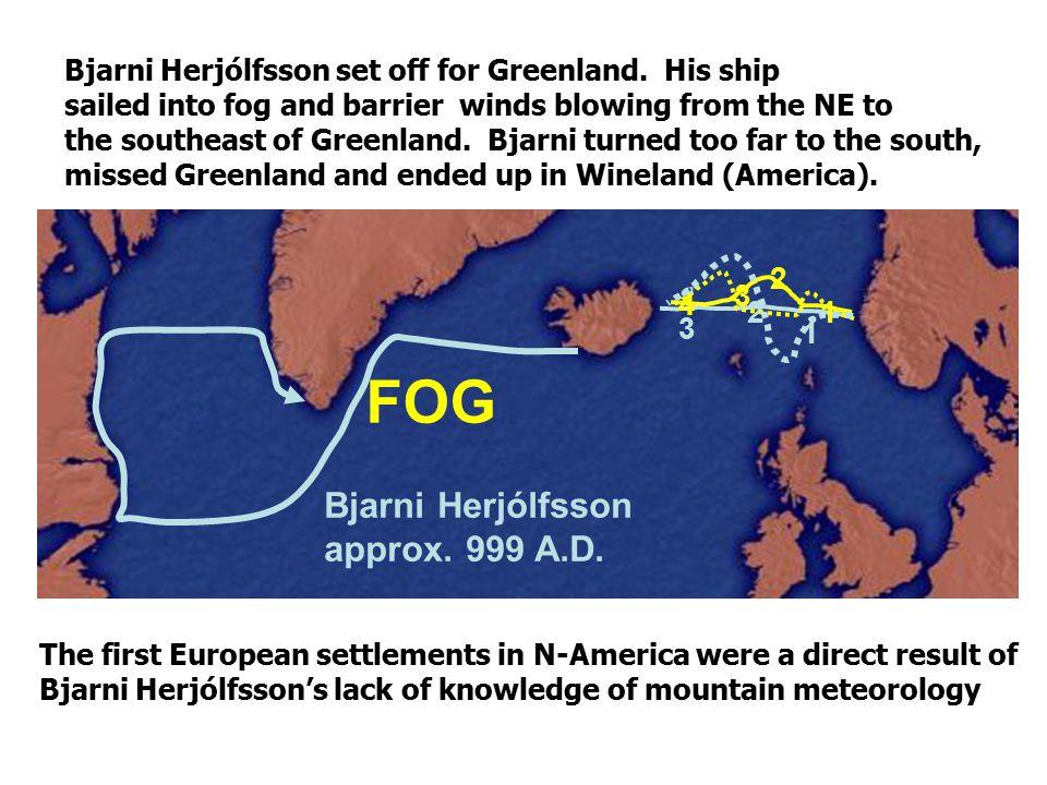 1 3 2 4 1 3 2 Bjarni Herjólfsson approx. 999 A.D. FOG The first European settlements in N-America were a direct result of Bjarni Herjólfsson's lack of