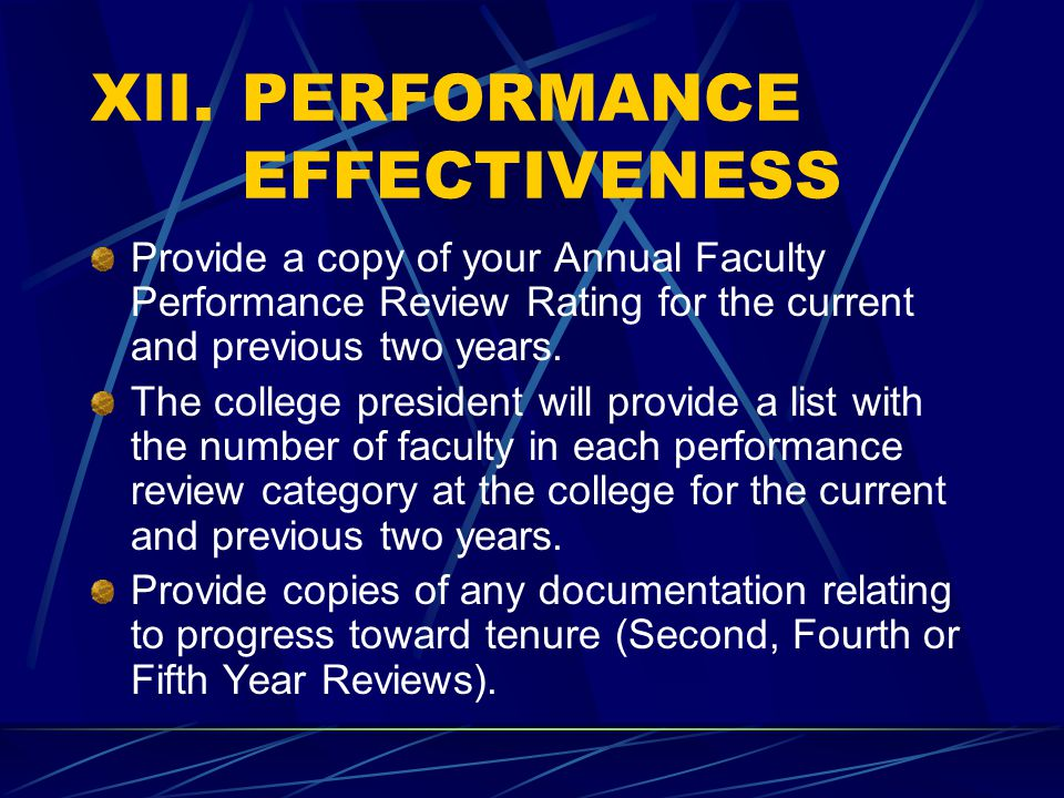 XII. PERFORMANCE EFFECTIVENESS Provide a copy of your Annual Faculty Performance Review Rating for the current and previous two years. The college pre