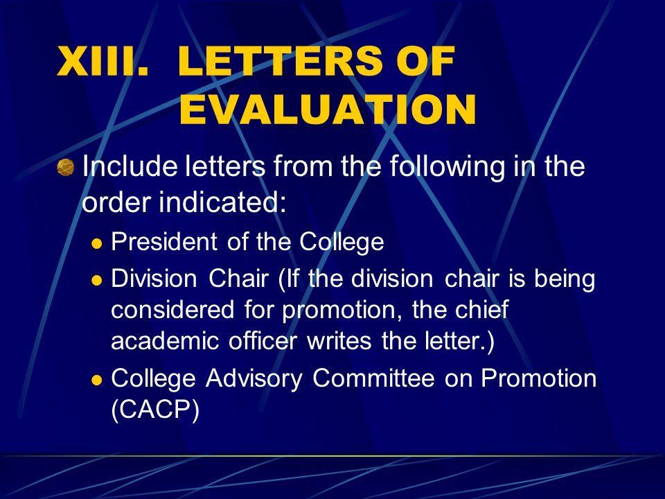 XIII. LETTERS OF EVALUATION Include letters from the following in the order indicated: President of the College Division Chair (If the division chair