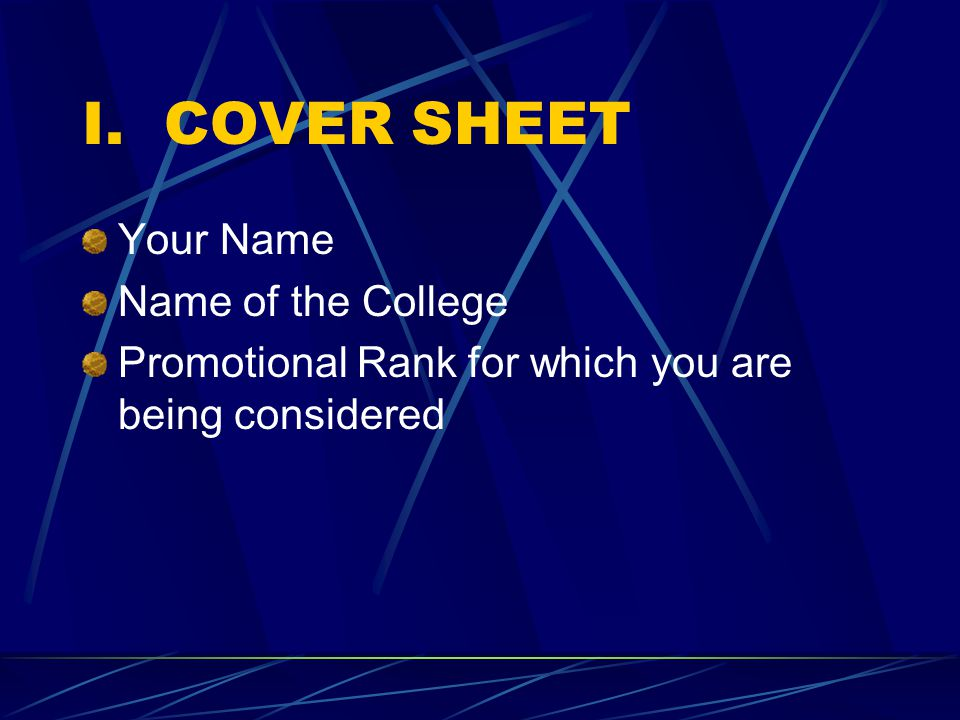 I. COVER SHEET Your Name Name of the College Promotional Rank for which you are being considered