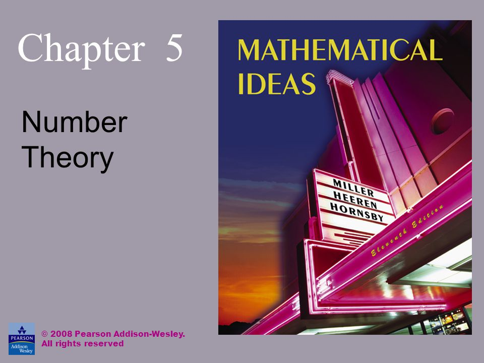 Chapter 5 Number Theory © 2008 Pearson Addison-Wesley. All rights reserved