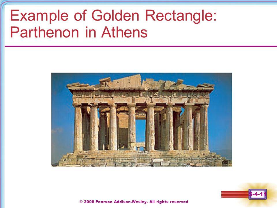 © 2008 Pearson Addison-Wesley. All rights reserved 5-4-11 Example of Golden Rectangle: Parthenon in Athens