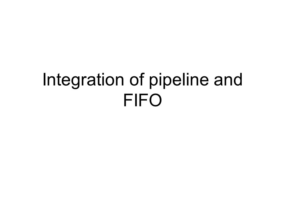 Integration of pipeline and FIFO
