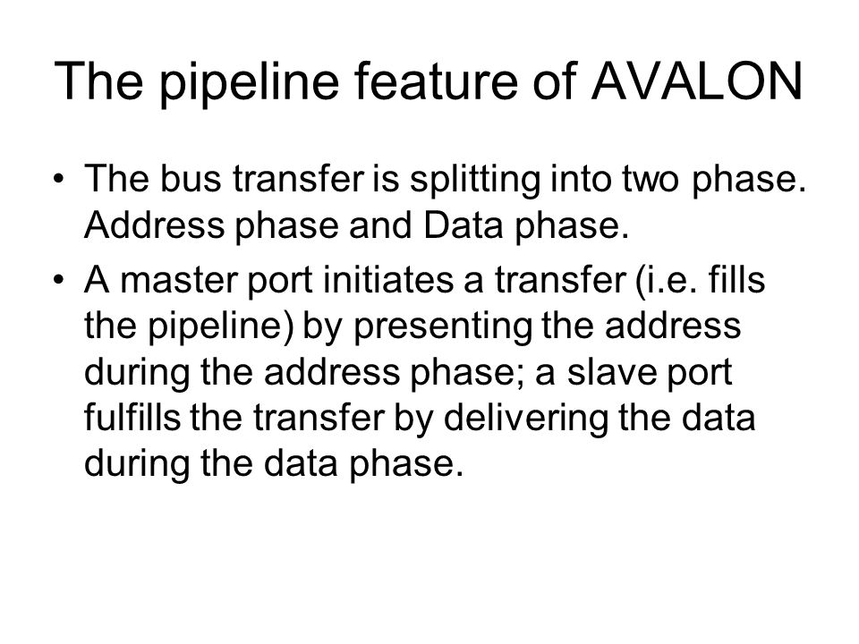 The pipeline feature of AVALON The bus transfer is splitting into two phase.