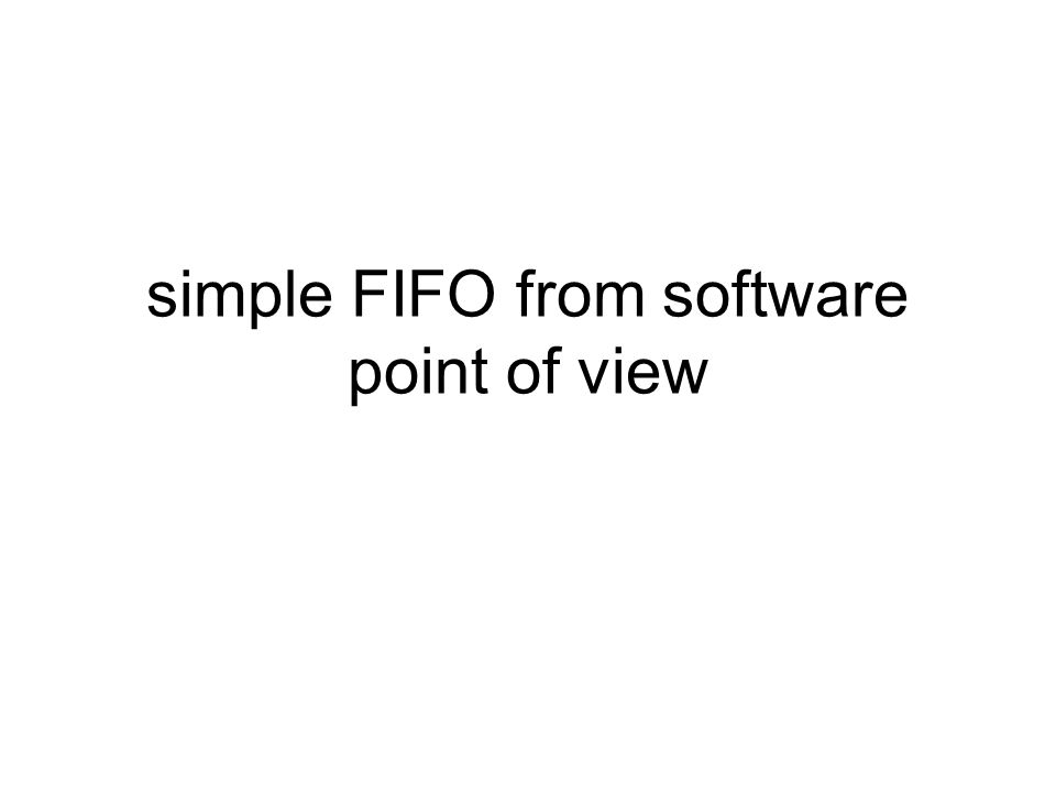 simple FIFO from software point of view