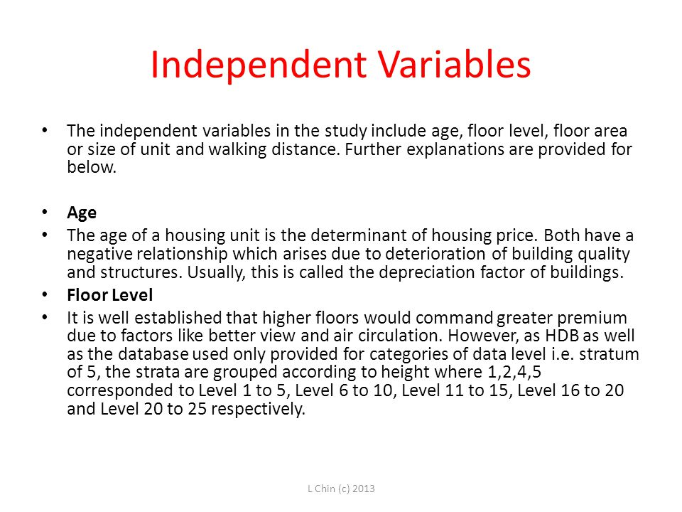 Independent Variables The independent variables in the study include age, floor level, floor area or size of unit and walking distance.