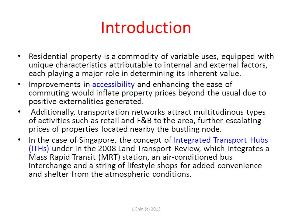 Objectives of Paper To examine the effects of an Integrated Transport Hub (ITH) presence on the prices of public residential property.