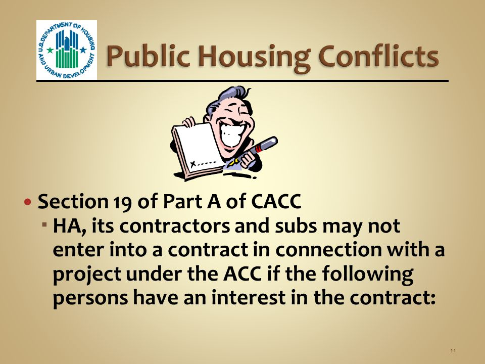 Any conflicts must be disclosed to PHA and HUD. Conflicts of interest may be waived by HUD for good cause. 10