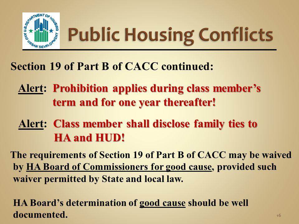 Section 19 of Part B of CACC  HA may not hire a person in connection with project if prospective employee is immediate family member of:  Present or