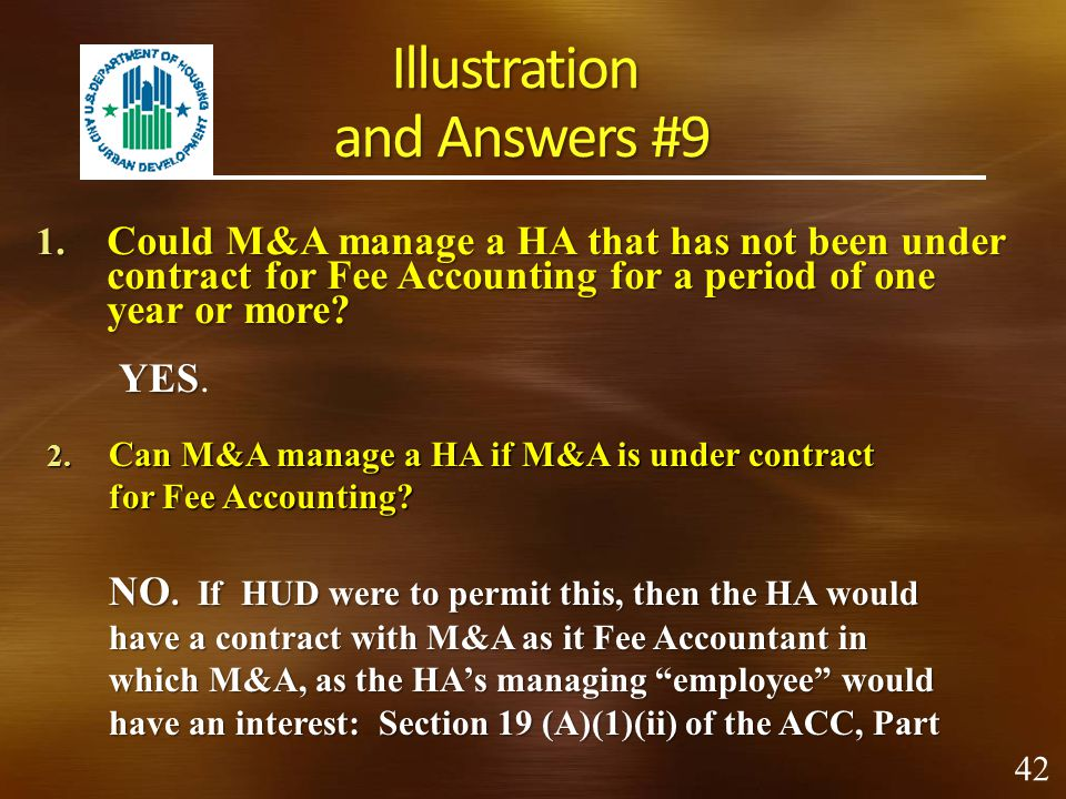 "Illustration and Answers #9 Marshall and Associates (M&A) manages HAs and also does Fee Accounting for them. M&A comes to you with several ""conflict o"