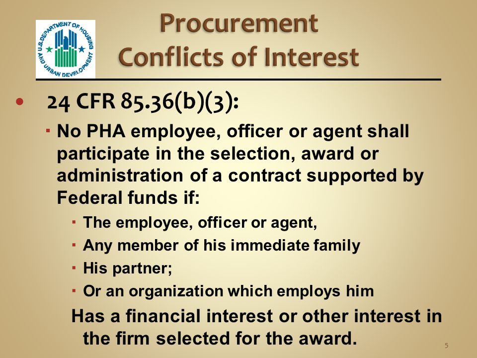 Procurement of:  Property  Service Governed by:  24 CFR 85.36(b)(3)  and HUD handbook 7460.8 REV-2 (3/07) 4 This presentation will cover non- proc