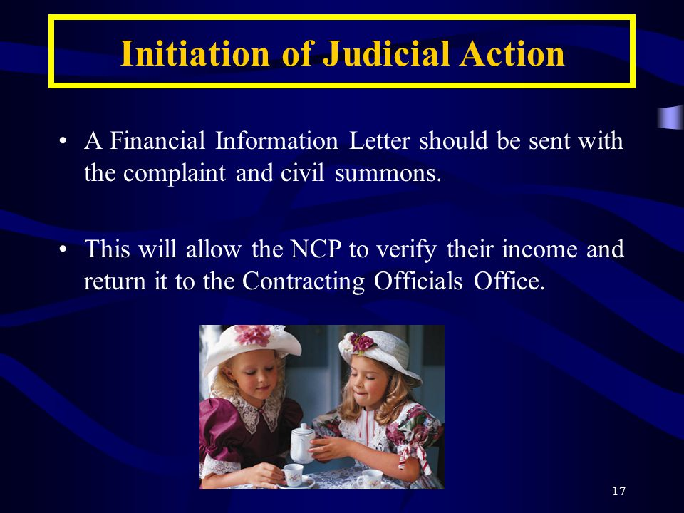 17 Initiation of Judicial Action A Financial Information Letter should be sent with the complaint and civil summons.