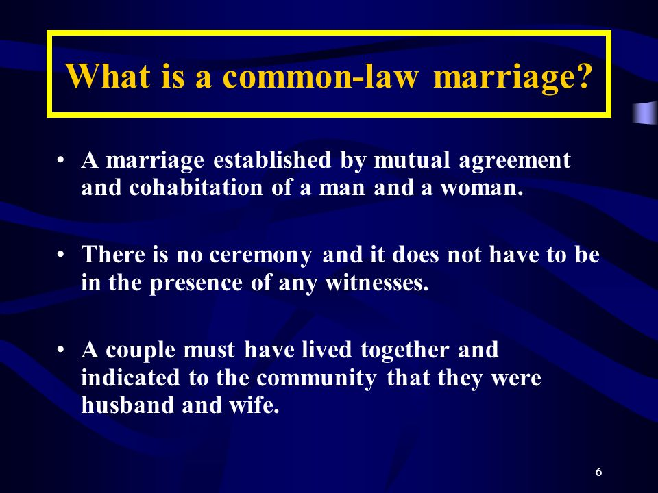 6 A marriage established by mutual agreement and cohabitation of a man and a woman.