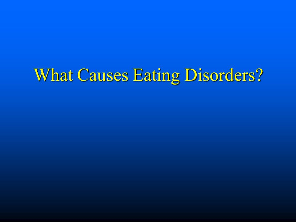 What Causes Eating Disorders