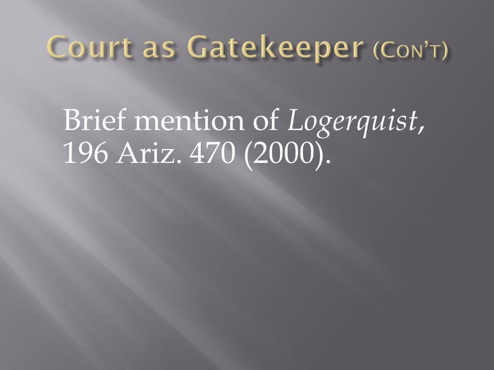 Brief mention of Logerquist, 196 Ariz. 470 (2000).