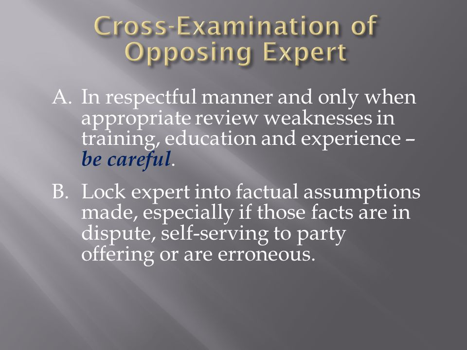 A.In respectful manner and only when appropriate review weaknesses in training, education and experience – be careful.