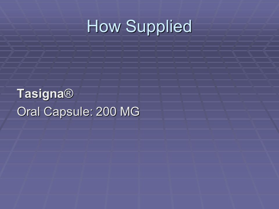 How Supplied Tasigna® Oral Capsule: 200 MG
