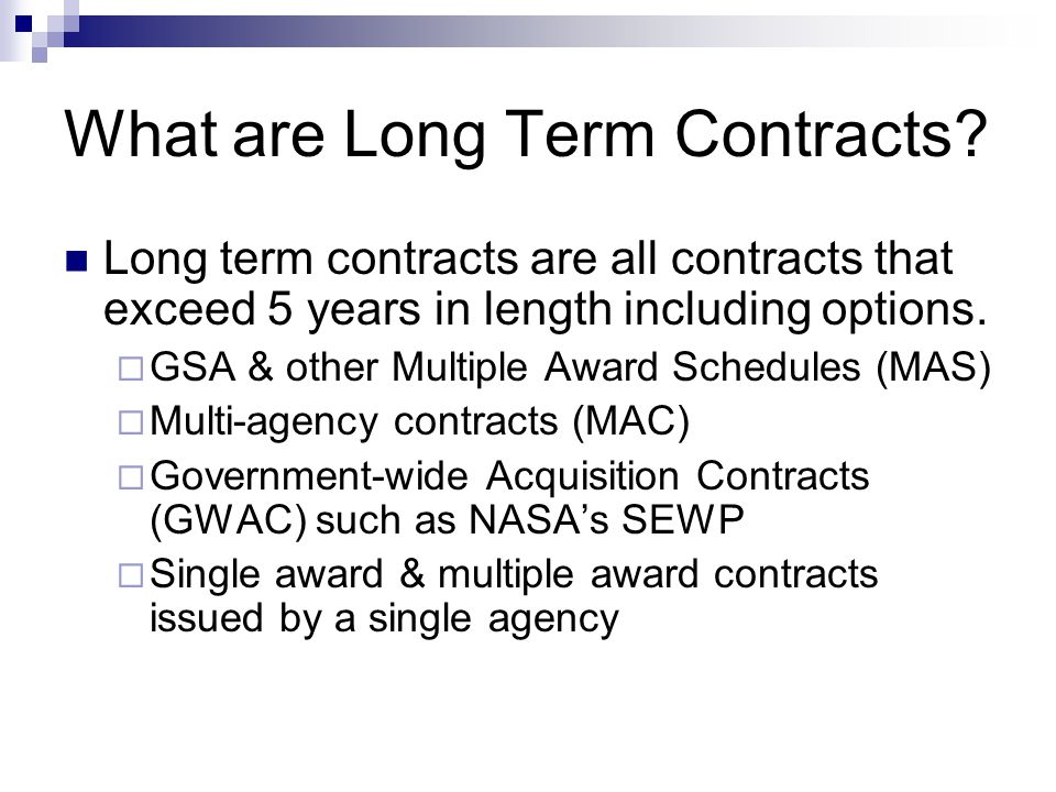 What are Long Term Contracts.