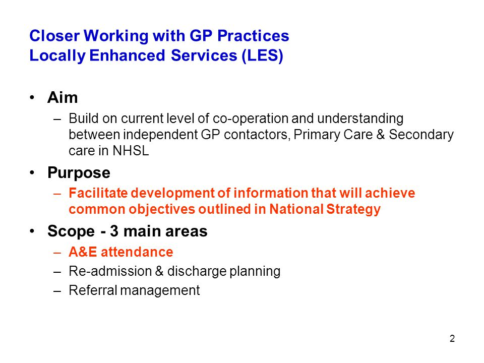 3 Sharing A&E Information - Progress to Date Meeting with CHP Medical Director & Lead GPs –Format for sharing info agreed Anonymised GP Practice data currently being produced Follow up meeting - early June Plan to share with Practices by Autumn 2009 Thereafter, feedback from GPs in a standard format on reflections - intentions to improve the range of care options CHP Medical Director - Anonymised GP Practice data report to LMC