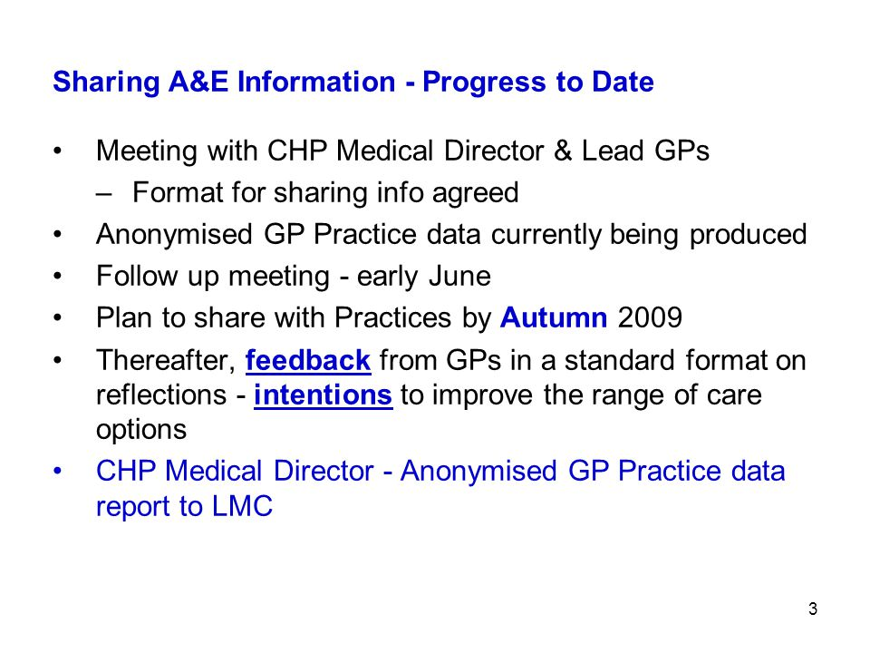 4 Where are we now July 2009 NHSL Emergency Access Board Steering Group meeting – suggested engagement between secondary & primary care clinicians to discuss the practice reports Awaiting feedback on LMC agreement September 2009 NHSL Emergency Access Board Steering Group meeting – CHP Medical Director invited to give update to the group on progress and discuss the way forward
