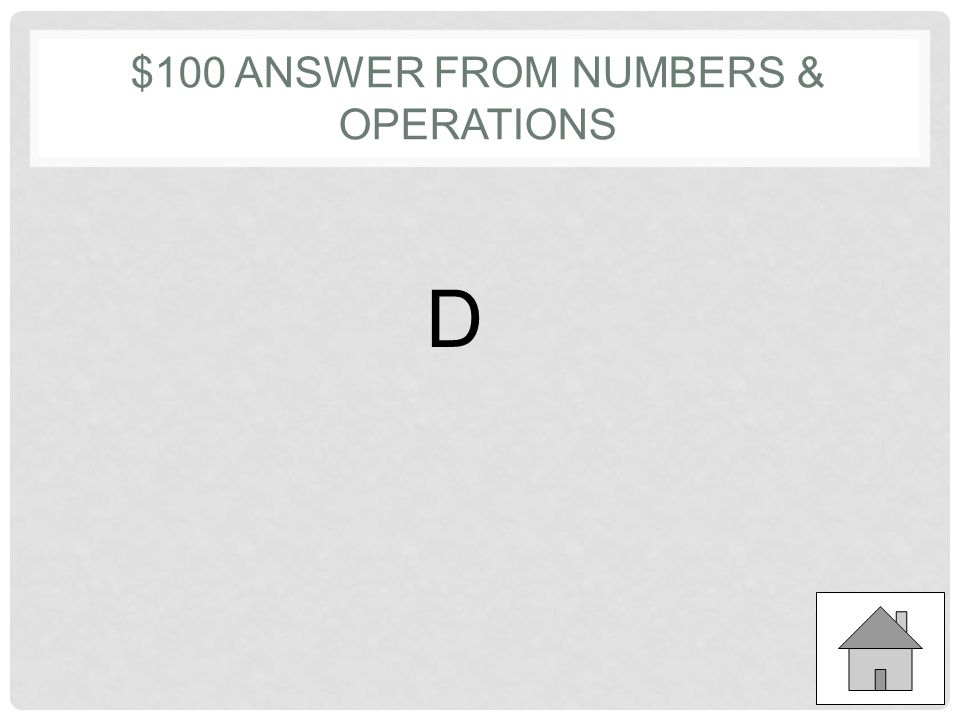 $100 ANSWER FROM ALGEBRA & FUNCTIONS D