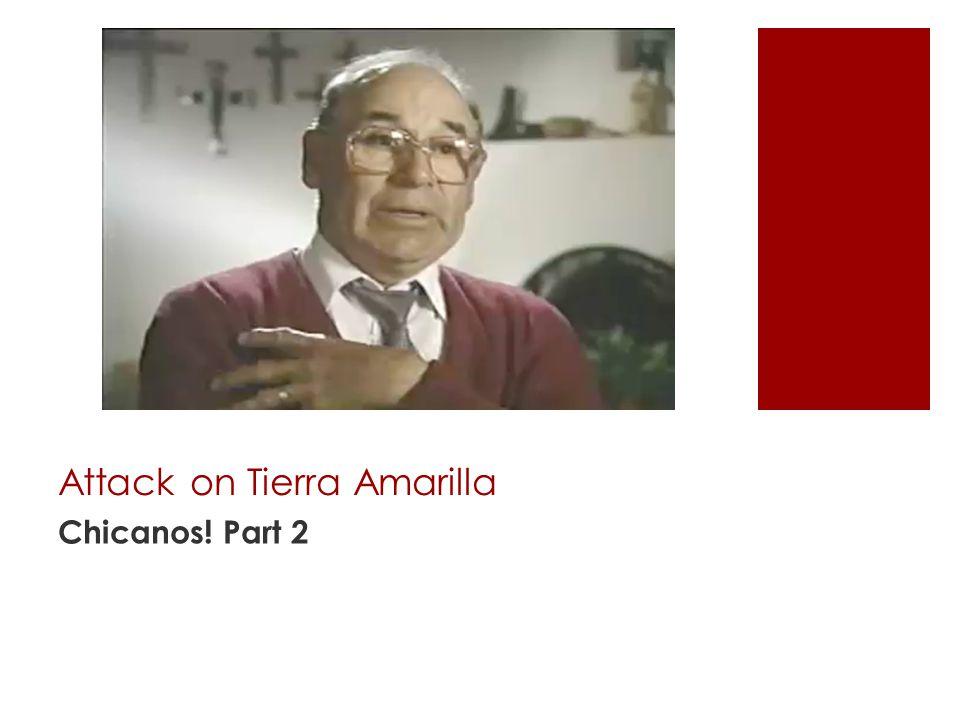 Attack on Tierra Amarilla Chicanos! Part 2