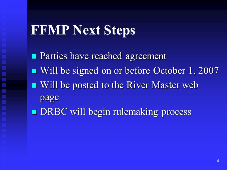 4 FFMP Next Steps Parties have reached agreement Parties have reached agreement Will be signed on or before October 1, 2007 Will be signed on or befor