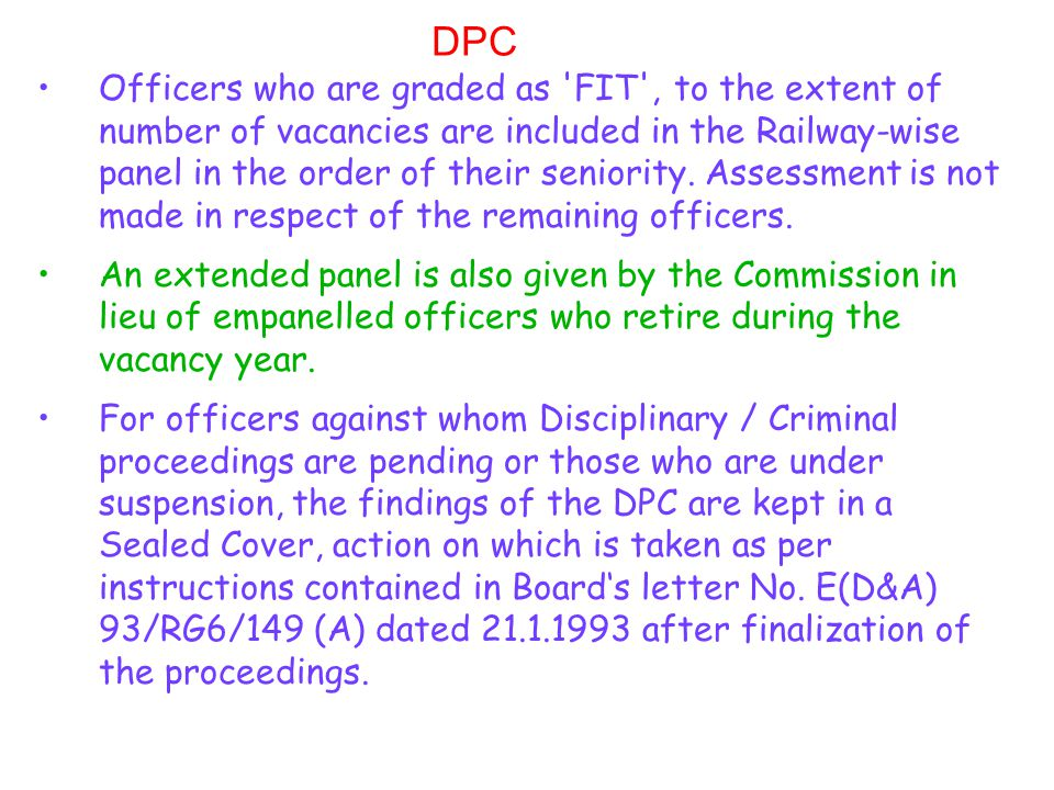 DPC Officers who are graded as 'FIT', to the extent of number of vacancies are included in the Railway-wise panel in the order of their seniority. Ass