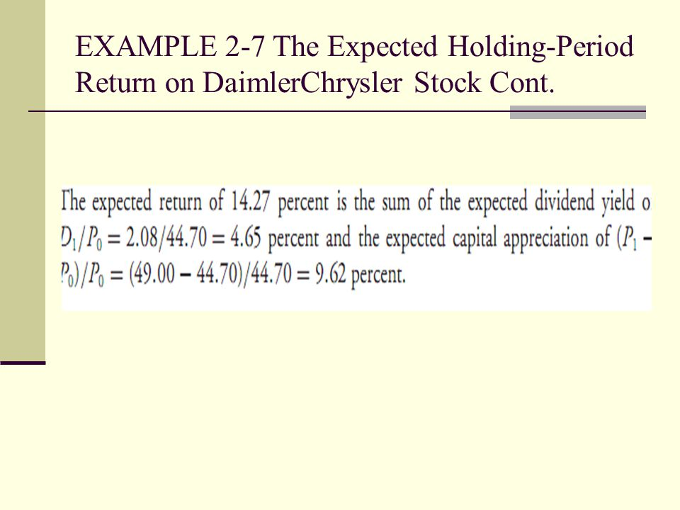 EXAMPLE 2-7 The Expected Holding-Period Return on DaimlerChrysler Stock Cont.