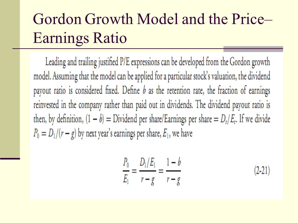 Gordon Growth Model and the Price– Earnings Ratio