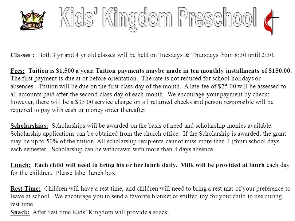 Classes : Both 3 yr and 4 yr old classes will be held on Tuesdays & Thursdays from 8:30 until 2:30.