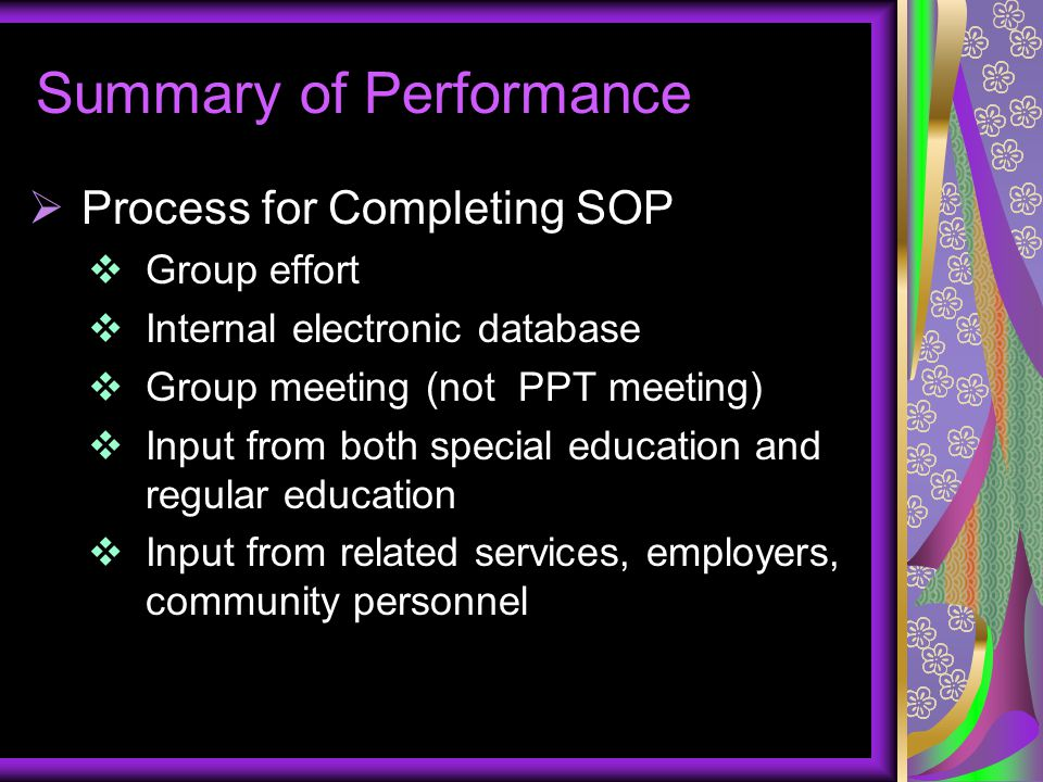 Summary of Performance  Process for Completing SOP  Group effort  Internal electronic database  Group meeting (not PPT meeting)  Input from both