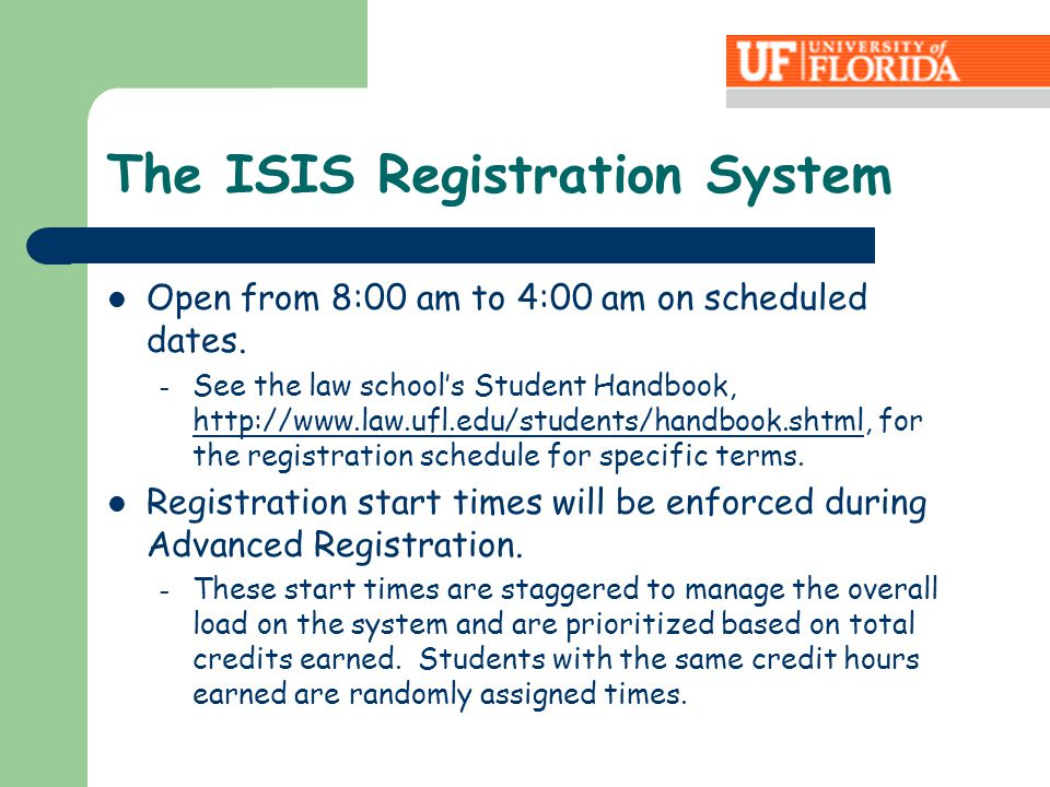 The ISIS Registration System Open from 8:00 am to 4:00 am on scheduled dates.