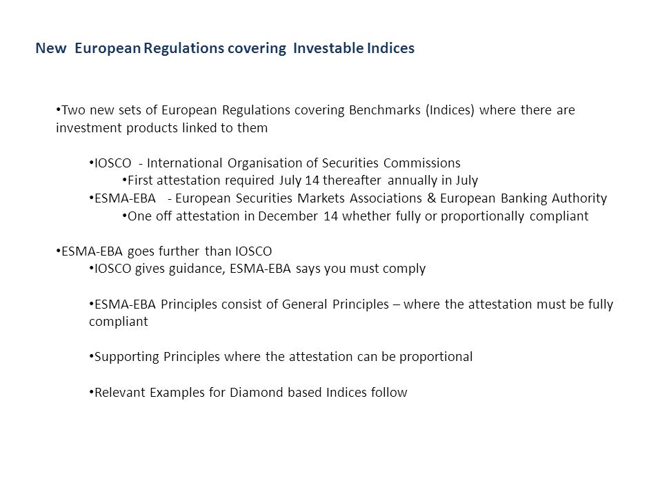 New European Regulations covering Investable Indices Two new sets of European Regulations covering Benchmarks (Indices) where there are investment pro