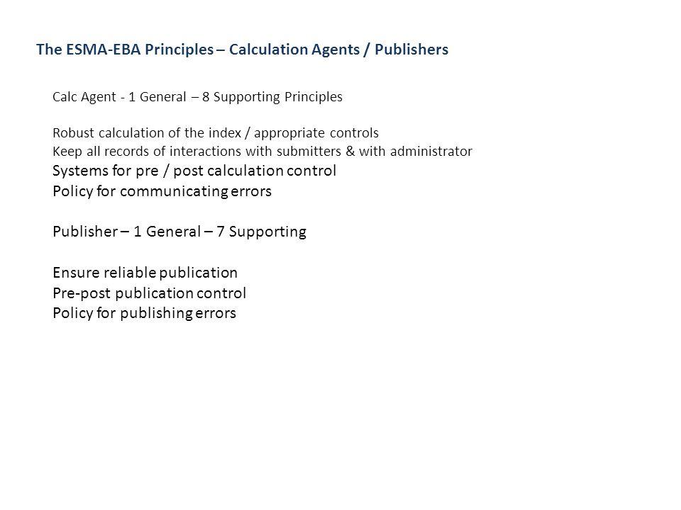 The ESMA-EBA Principles – Benchmark Users 1 General – 2 Supporting regularly assess benchmark...