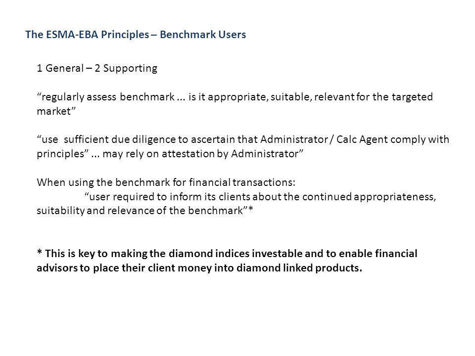 "The ESMA-EBA Principles – Benchmark Users 1 General – 2 Supporting ""regularly assess benchmark... is it appropriate, suitable, relevant for the target"