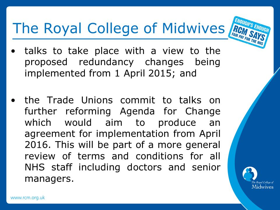 The Royal College of Midwives talks to take place with a view to the proposed redundancy changes being implemented from 1 April 2015; and the Trade Un