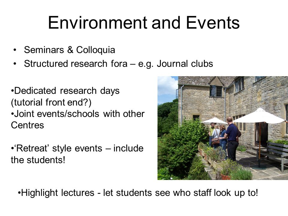 Environment and Events Seminars & Colloquia Structured research fora – e.g.