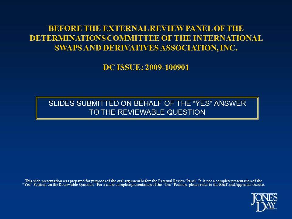 BEFORE THE EXTERNAL REVIEW PANEL OF THE DETERMINATIONS COMMITTEE OF THE INTERNATIONAL SWAPS AND DERIVATIVES ASSOCIATION, INC. DC ISSUE: 2009-100901 SL