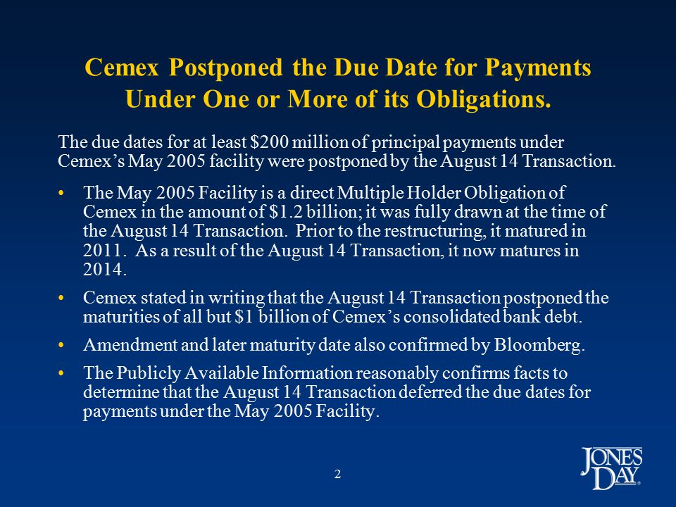 2 Cemex Postponed the Due Date for Payments Under One or More of its Obligations.