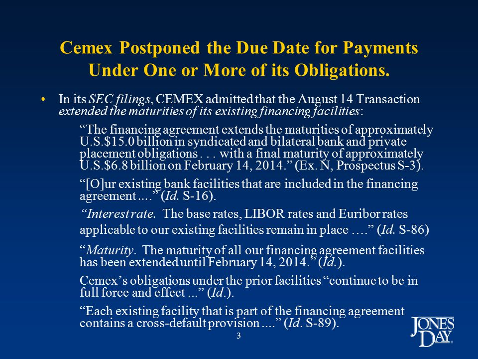 3 Cemex Postponed the Due Date for Payments Under One or More of its Obligations.