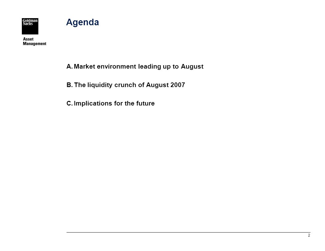 2 Agenda A.Market environment leading up to August B.The liquidity crunch of August 2007 C.Implications for the future